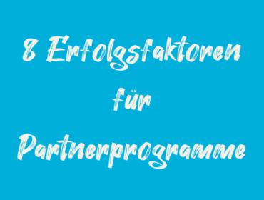 Titelbild 8 Erfolgsfaktoren für Partnerprogramme