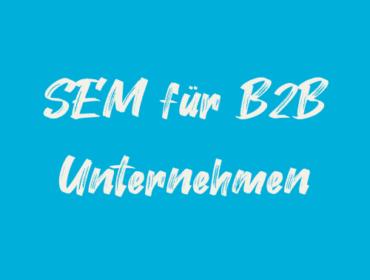 Titelbild SEM für B2B Unternehmen