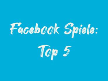 Titelbild Top 5 Facebook Spiele