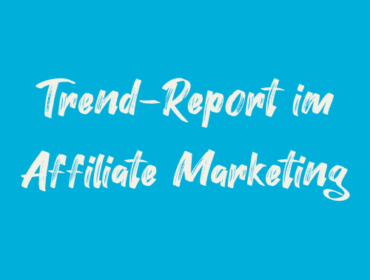 Titelbild Trend-Report im Affiliate Marketing