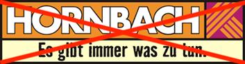 Hornbach Logo mit Slogan, durchgestrichen.